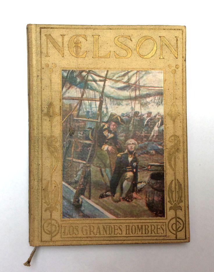 Horacio Nelson : vida y gloriosos hechos del gran Almirante inglés / narrados a…