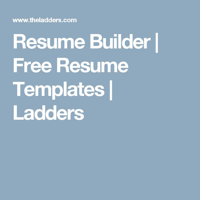 resume builder free resume templates ladders - Resume Builder For Free