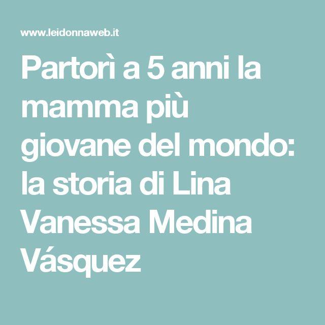 Partorì a 5 anni la mamma più giovane del mondo: la storia di Lina Vanessa Medina Vásquez