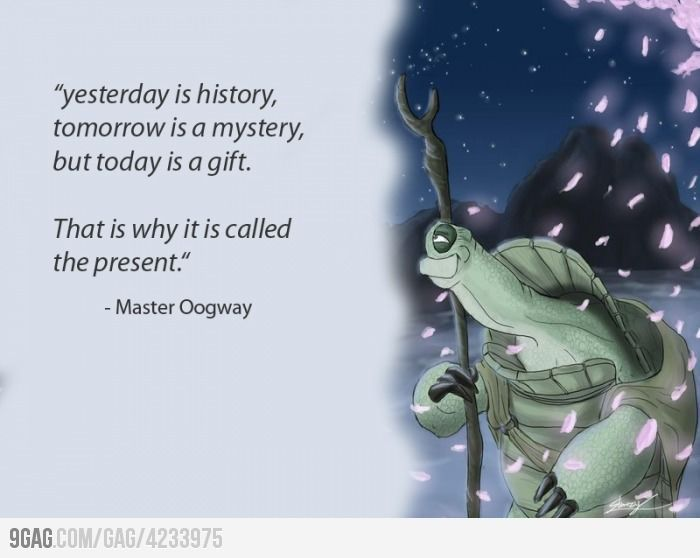 There is a Saying ...: Words Of Wisdom, Inspiration, Kung Fu Pandas, Master Oogway, Kungfupanda, Kids Movie, Gifts, Today, Favorite Quotes
