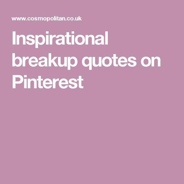 Pinterest All Quotes: 1000+ Inspirational Breakup Quotes On Pinterest