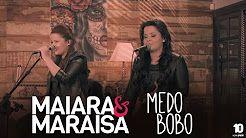 "Maiara e Maraisa - ""Medo Bobo"" #MaiaraeMaraisaAgoraéQueSaoElas - YouTube"