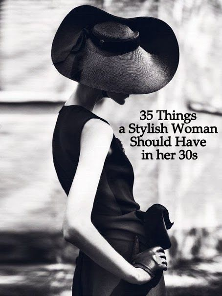 35 Things a Stylish Woman Should Have in her 30s