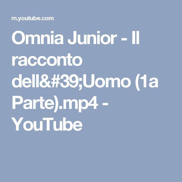 Omnia Junior - Il racconto dell'Uomo (1a Parte).mp4 - YouTube