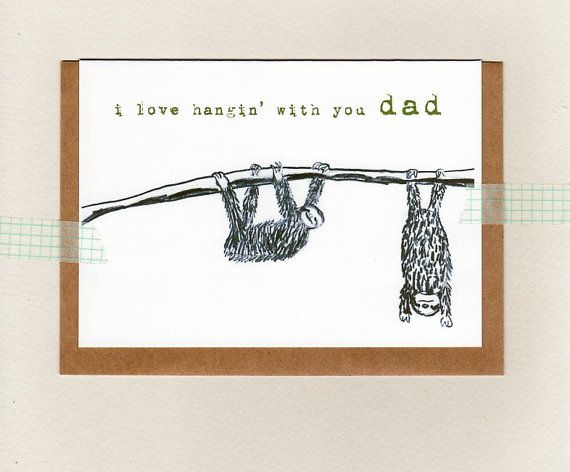 i love hangin' with you dad . card . sloth . by ThePaisleyFive