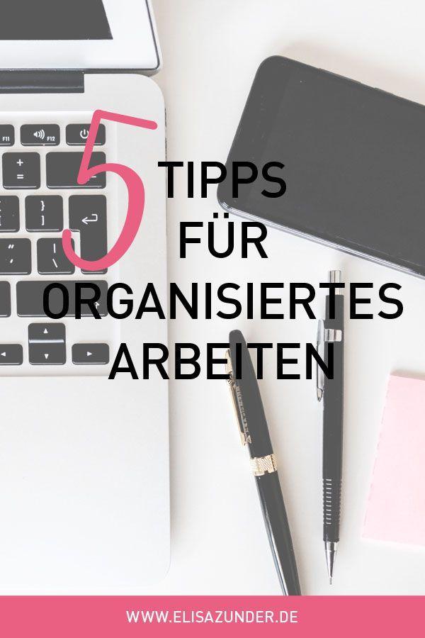 Organisation verbessern: 5 essenzielle Tipps für eine verbesserte Organisation und mehr Produktivität