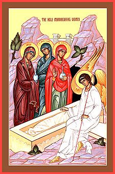 Today we commemorate the Holy Myrrh-bearing women Saints Mary Magdalene (July 22), Mary the wife of Clopas, Joanna (June 27), Salome, mother of the sons of Zebedee (August 3), Martha and Mary, sisters of Lazarus (June 4). Also Saint Joseph of Arimathea (July 31), and Nicodemus. The holy…