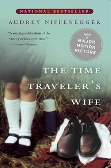 The Time Travelers Wife- Audrey Niffenegger Such a good book. Definitely a