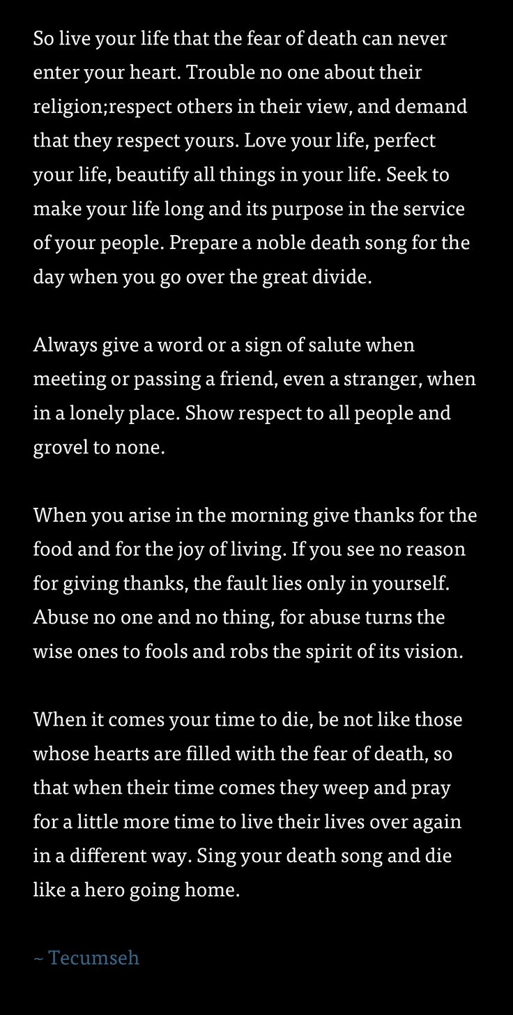Tecumseh poem. Act of Valor.485960 Pixel, Life Poems, Funeral Quotes, Tecumseh Quotes, Favorite Quotes, Acting Of Valor Quotes, 12002373 Pixel, Greatest Quotes, Native American