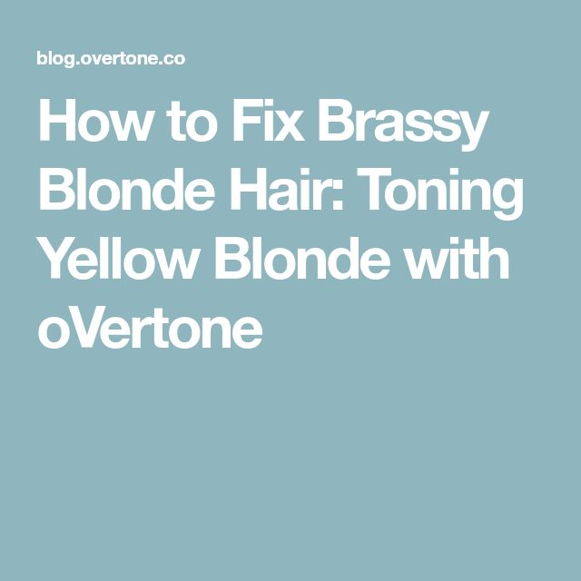 How to Fix Brassy Blonde Hair: Toning Yellow Blonde with oVertone