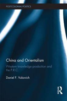 China and Orientalism av Daniel F. Vukovich