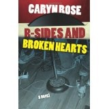 B-sides and Broken Hearts (Paperback)By Caryn Rose