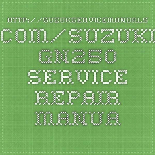 http://suzukservicemanuals.com/suzuki-gn250-service-repair-manuals/