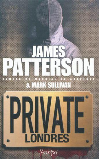 JAMES PATTERSON - MARK SULLIVAN - Private Londres - Romans policiers - LIVRES - Renaud-Bray.com - Ma librairie coup de coeur