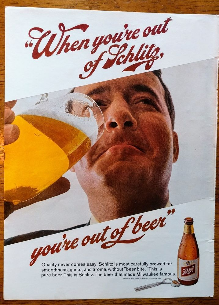 1968 Schlitz Beer Vintage Print Ad out of Schlitz you're out of beer Milwaukee