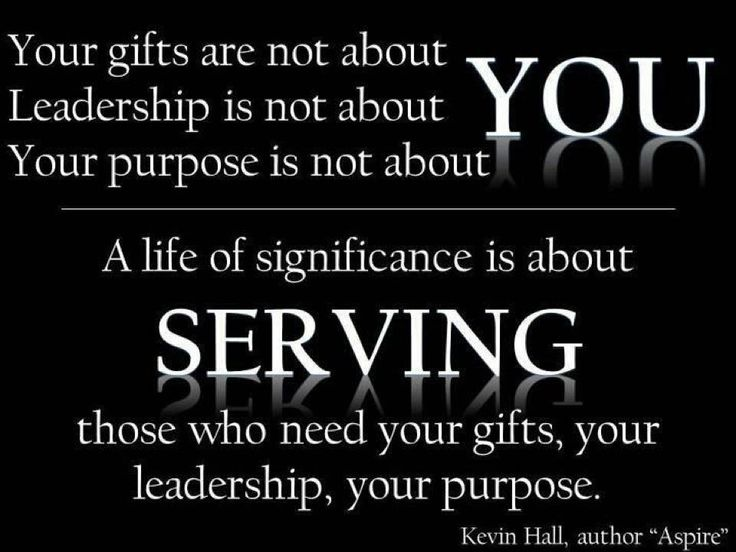 33 best servant leadership images on pinterest servant leadership is not about you your purpose is not about you a life of significance is about serving those who need your gifts your leadership negle Gallery