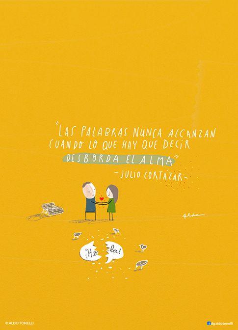 Ilustración con una frase de Cortázar- Aldo Tonelli
