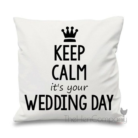 Keep Calm it's your Wedding Day Quote Cushion by TheHenCompany