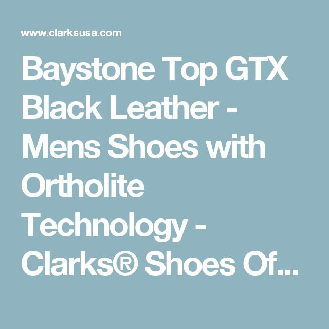 Baystone Top GTX Black Leather - Mens Shoes with Ortholite Technology - Clarks® Shoes Official Site