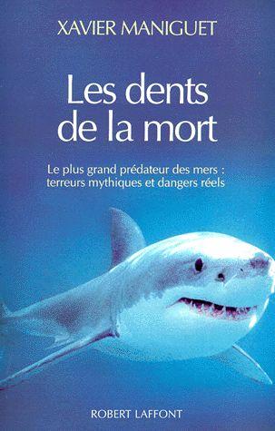 Les dents de la mort - Xavier Maniguet