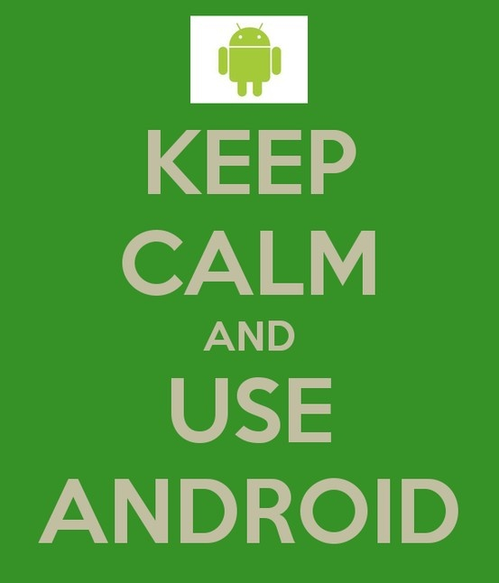 Keep Calm | Use Android