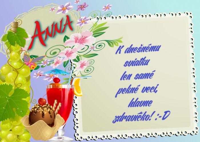 Anna K dnešnému sviatku len samé pekné veci, hlavne zdravíčko!