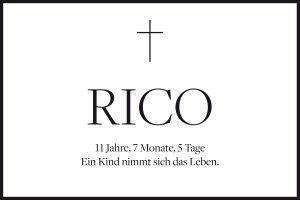 Nachruf. Rico hat zwar einen Abschiedsbrief hinterlassen, aber nie erklärt, warum er sich das Leben nahm