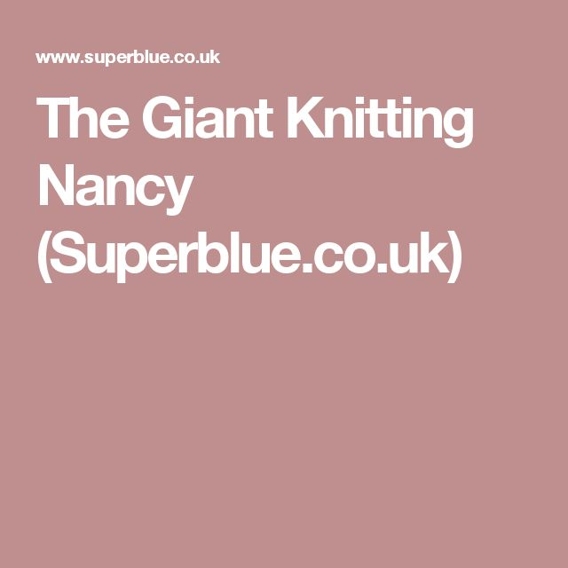 The Giant Knitting Nancy (Superblue.co.uk)