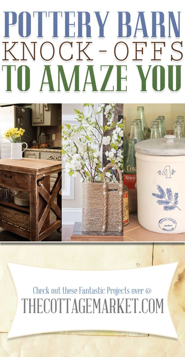 Amazing Pottery Barn Knock-offs - The Cottage Market
