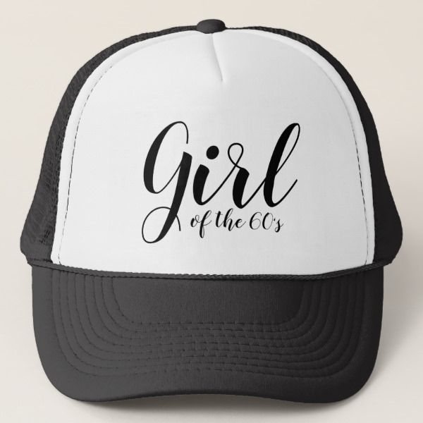 Girl of the Sixties 1960s Typography Black White Trucker Hat