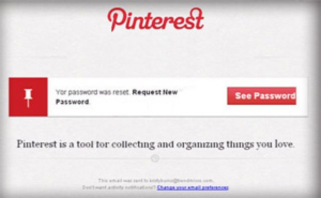 Scam Detector exposes in detail hundreds of the most popular scams in the world.  Learn how they work and protect yourself. How the scam works: Pinterest is vastly popular with millions of users pinning pictures to their boards every day. Phishing scams are nothing new, and this latest targets users of the photo sharing site. In this latest scam involving Pinterest, scammers are sending email notifications to registered users advising them that they have successfully reset their passwords…