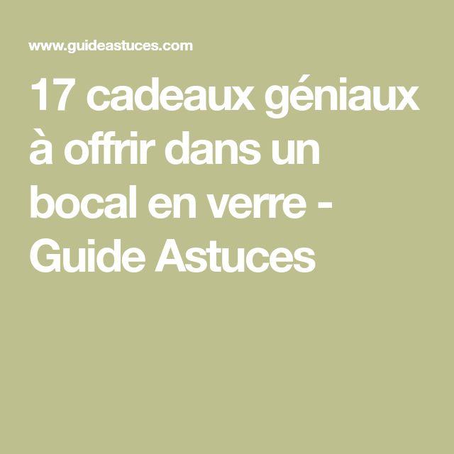 17 cadeaux géniaux à offrir dans un bocal en verre - Guide Astuces