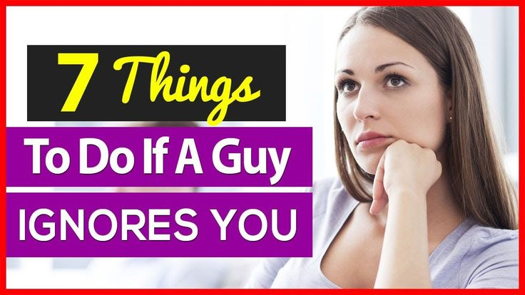 7 Things To Do If A Guy IGNORES You! https://youtube.com/watch?v=kRVVbY_8_3k