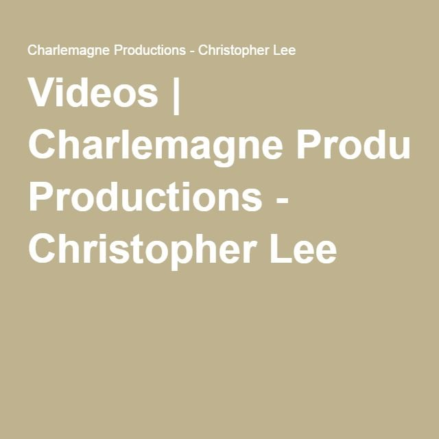 Videos | Charlemagne Productions - Christopher Lee