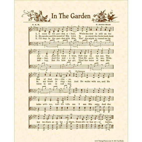 "IN THE GARDEN is an 8"" X 10"" original art print made with a hymn from a vintage hymnal with artwork added, antiqued and printed on natural parchment in sepia tones or in the other colors available. The words and the music of this popular vintage hymn were written by C. Austin Miles. It"