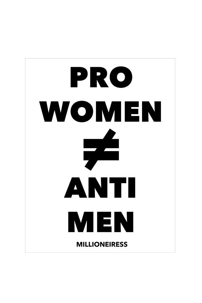 Feminism is for everyone. Feminism means equality for all. Being the feminist streetwear brand that Millioneiress is, we want to make it clear that just because we are pro women does not mean we are antimen.... feminism. Pro women doesnt equal anti men