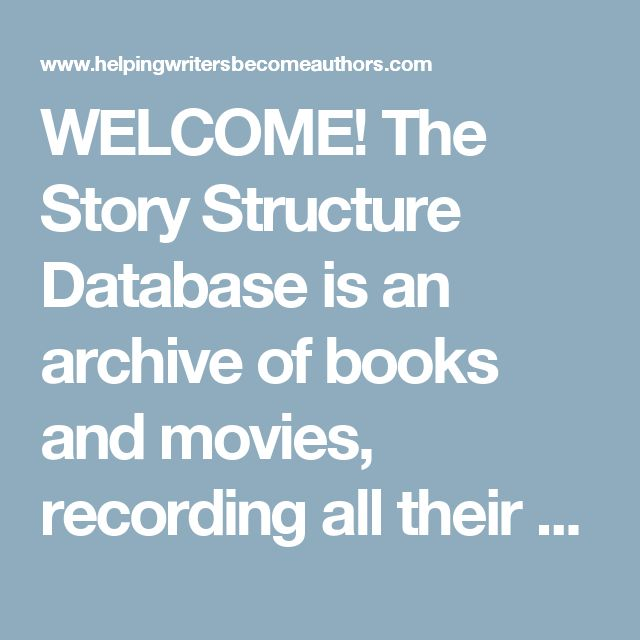 welcome the story structure database is an archive of books and movies recording all