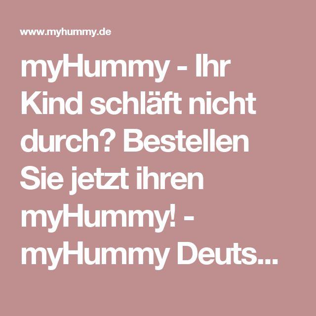 myHummy - Ihr Kind schläft nicht durch? Bestellen Sie jetzt ihren myHummy! - myHummy Deutschland