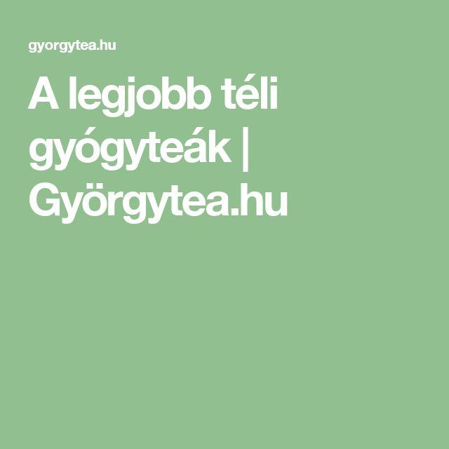 A legjobb téli gyógyteák | Györgytea.hu