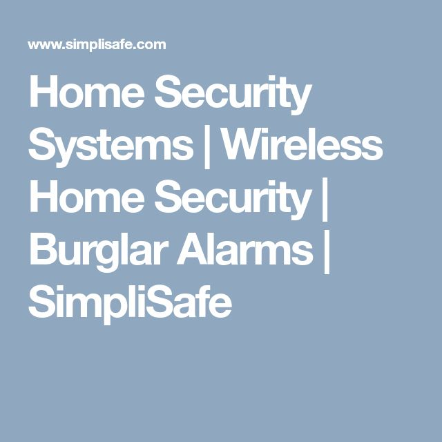 Home Security Systems | Wireless Home Security | Burglar Alarms | SimpliSafe #homesecuritysystemwireless