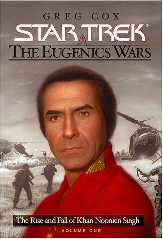 The Eugenics Wars Vol I: The Rise and Fall of Khan Noonien Singh (Star Trek) by Greg Cox