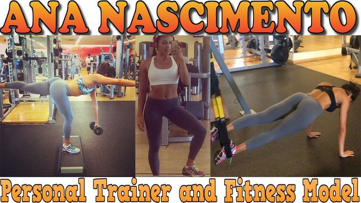 ANA NASCIMENTO - Personal Trainer and Fitness Model: Workouts & Exercises…