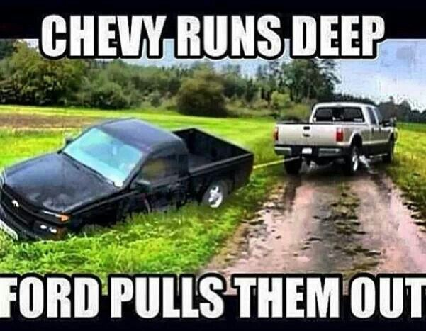 Built Ford tough, Ford nation all the way b/c everyone who drives a Ford doesn't have to brag about their truck b/c they'll show you it's bad ass!