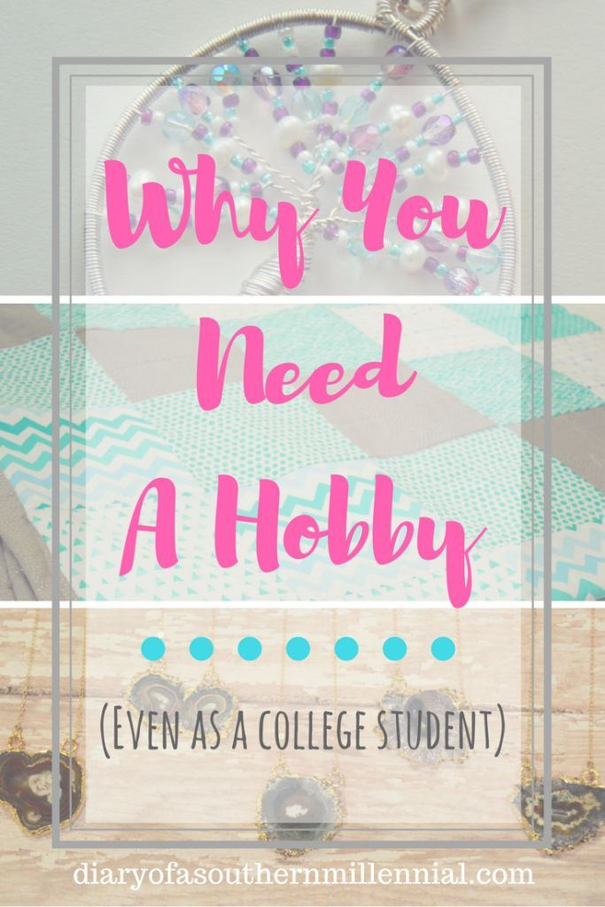 Why you need a hobby, even as a college student. We all need something we enjoy doing outside of school or work, and here are some ideas!
