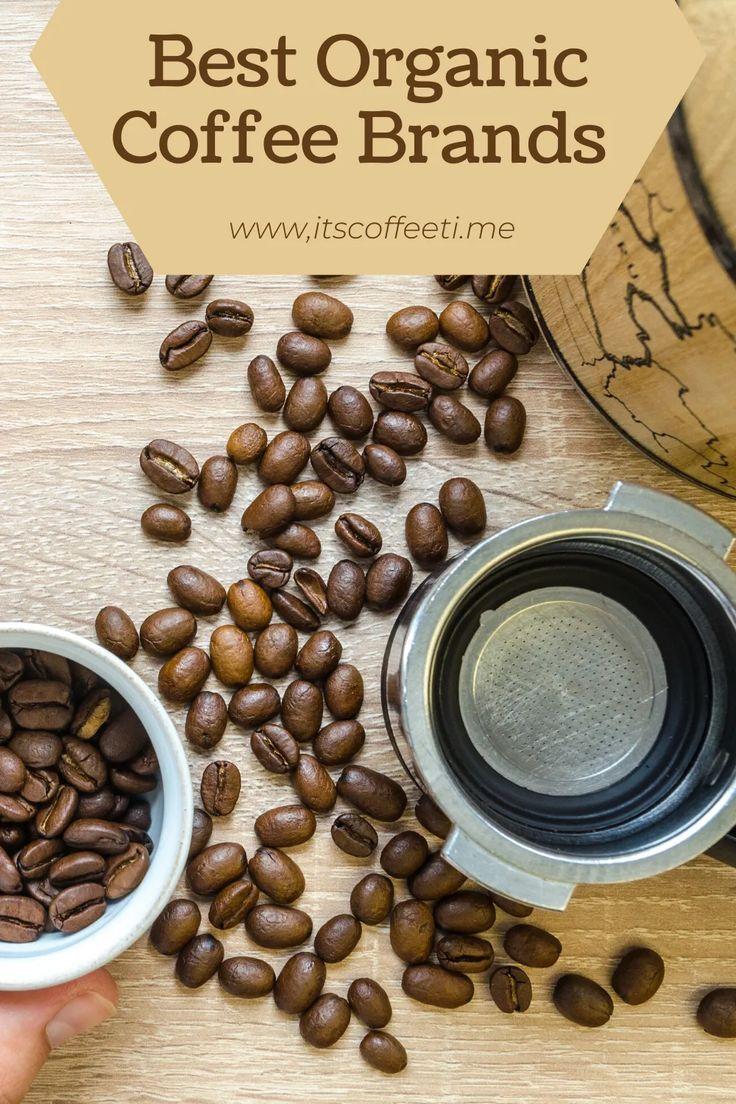 Best organic coffee brands 2020 organic coffee brands