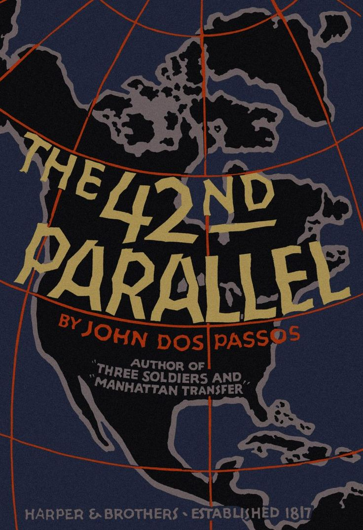 """#23 The 42nd Parallel by John Dos Passos is part 1 of USA trilogy. Inspired by the experimental, eclectic style of James Joyce, Dos Passos tells the story of America at the dawn of the 20th century through the lives of an array of haves & have-nots, starting with Irish boy Fainy """"Mac"""" McCreary from Middletown Connecticut & concluding with Minnesotan flying ace Charley Anderson. Norman Mailer called it """"the single greatest novel any of us have written, yes, in this country in the last 100…"""