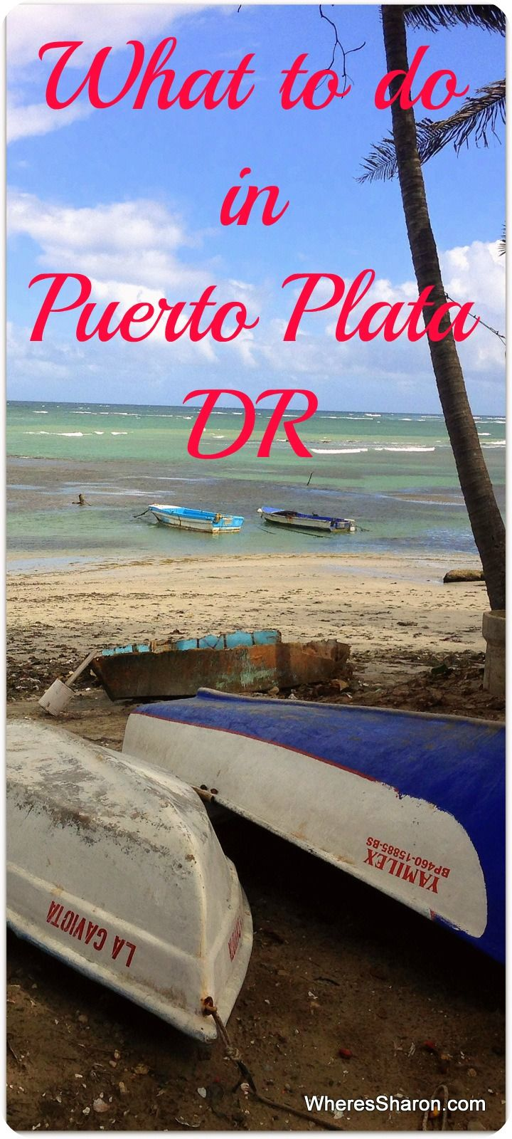 What to do in Puerto Plata, DR!!