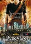 Cassandra Clare - Üvegváros (Végzet ereklyéi 3.) Cassandra Clare - City of Glass