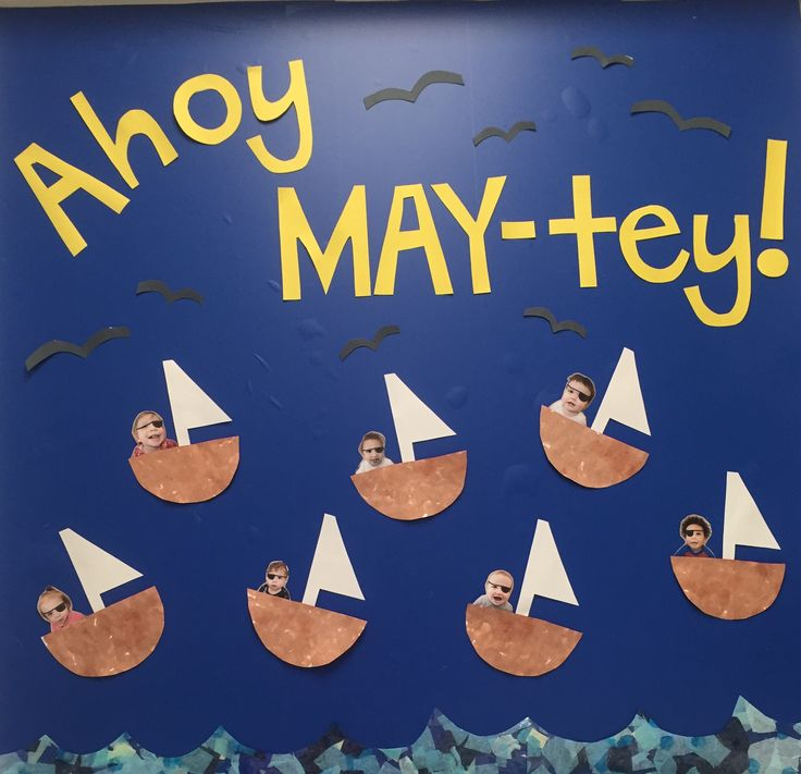 "Ahoy ""may""tey! May bulletin board sail boats pirates"