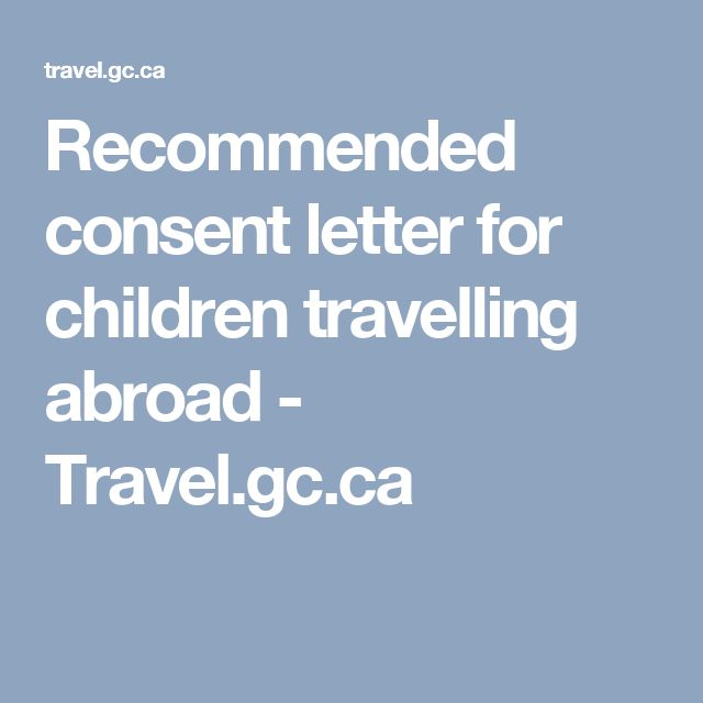 Recommended consent letter for children travelling abroad - Travel.gc.ca